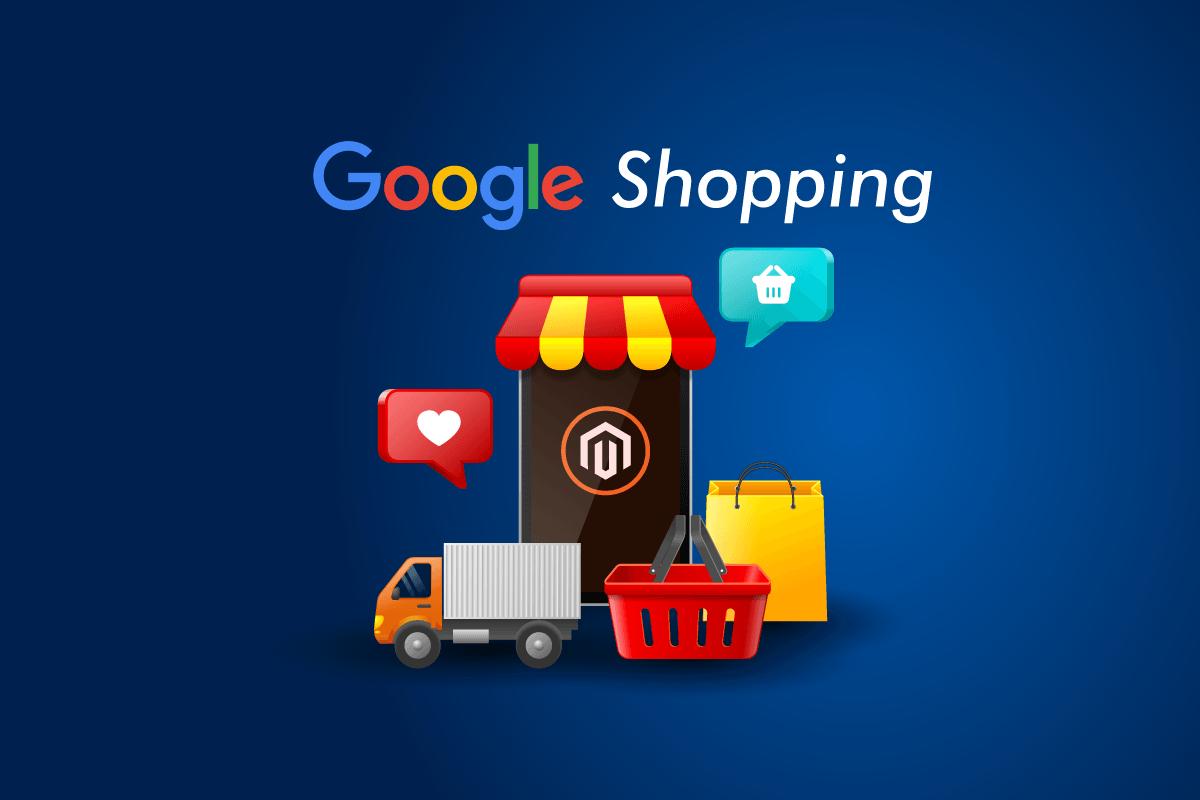 8 Bước cài đặt chi tiết Google Shopping Feed Magento 2