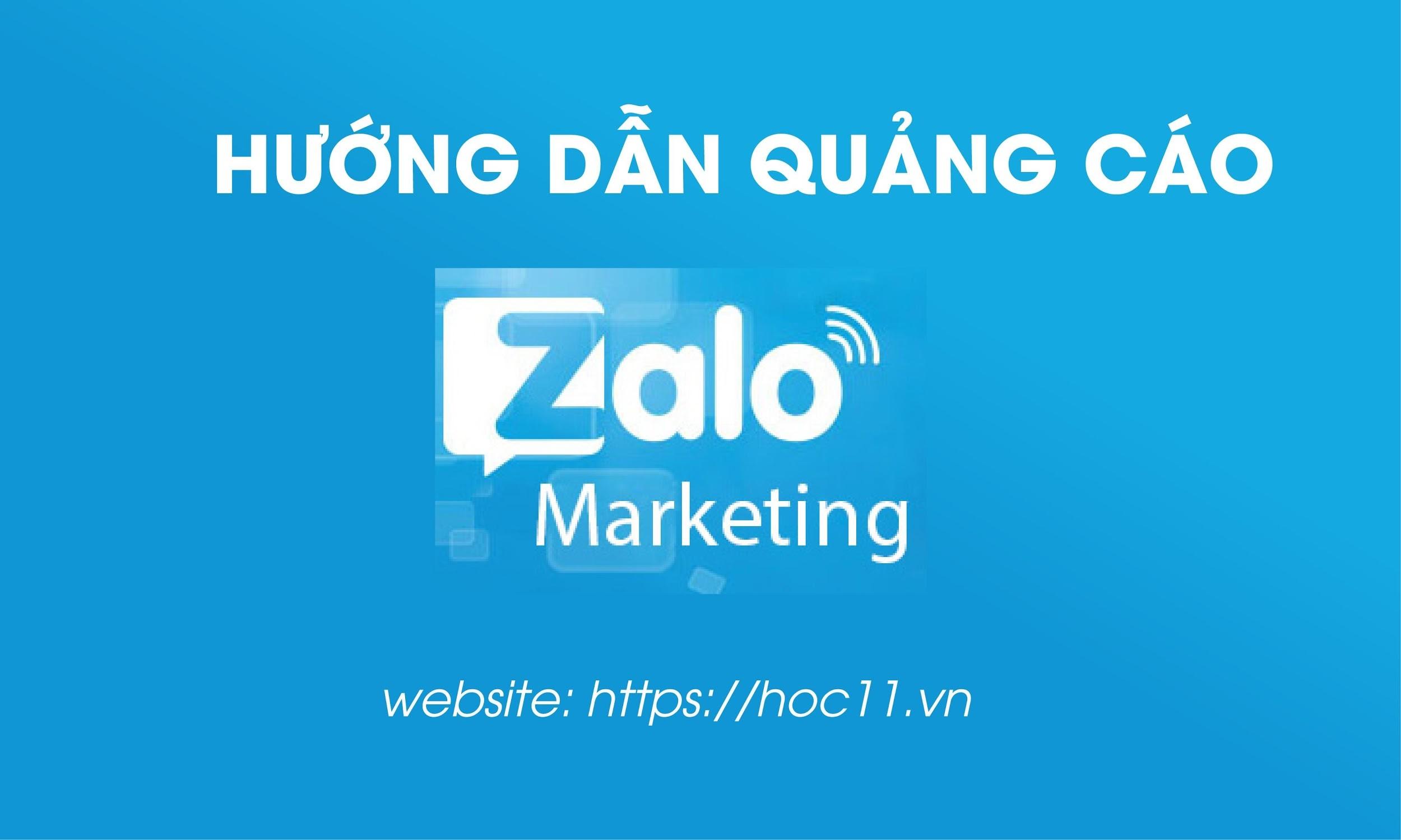 Hướng dẫn quảng cáo Zalo 【HOC11】nhằm tối ưu quảng cáo