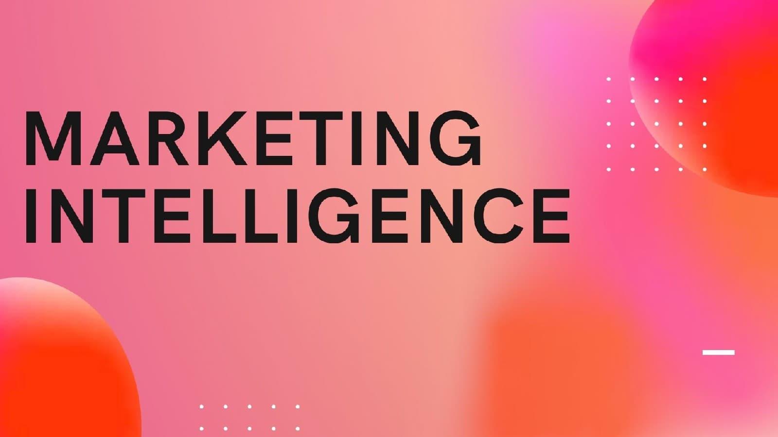 Marketing Intelligence là gì? Điều bạn cần biết