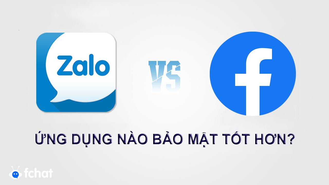 Zalo và Facebook - Ứng dụng nào bảo mật tốt hơn?